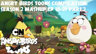 Angry birds toons Compilation season 2 18-21 part 2