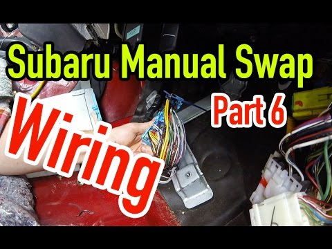 Subaru Manual Swap - Part 6: Wiring  - Dirtcheapdaily : Ep.30