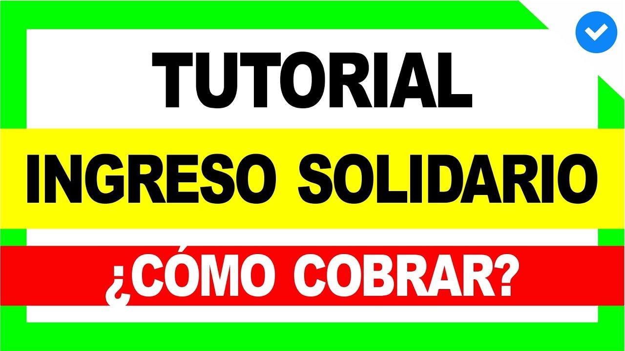 🤔 ¿Cómo COBRAR el INGRESO SOLIDARIO? 😱 [Tutorial] - Ingreso Solidario #4