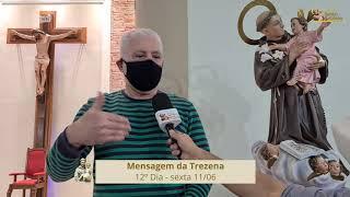 Mensagem da Trezena 12° dia - Pe. Antônio Carlos - 11.06.21
