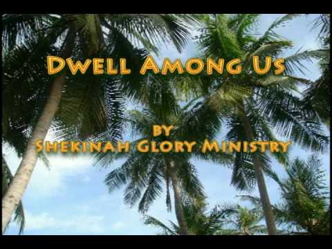 Dwell Among Us -Shekinah Glory Ministry