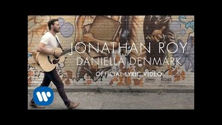 Jonathan Roy - Daniella Denmark - Official Lyric Video