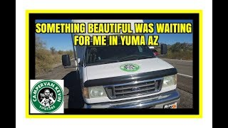 Something BEAUTIFUL Was Waiting For Me In Yuma!
