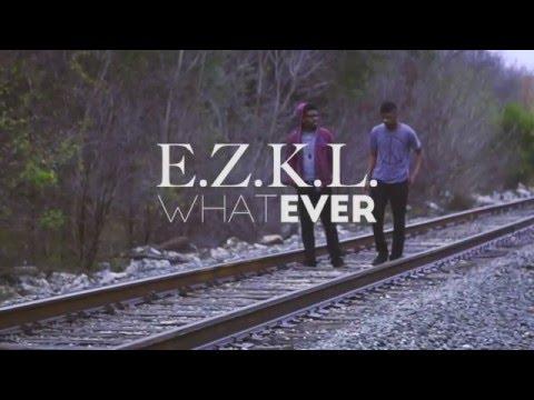 E.Z.K.L. - Whatever (@E_Z_K_L @drekhall @SonDaye_Music)