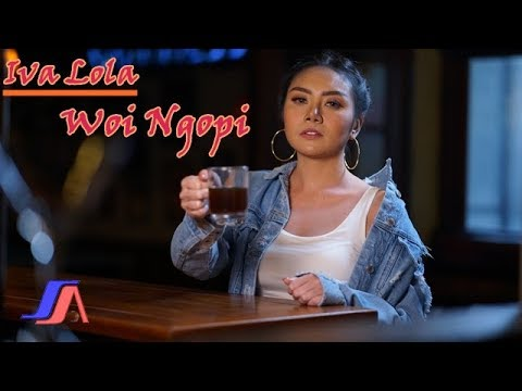 Iva Lola   Woi Ngopi  (Official Video Lyric)