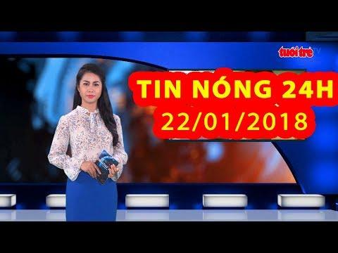 Trực tiếp ⚡ Tin 24h Mới Nhất hôm nay 22/01/2018   Tin nóng nhất 24H