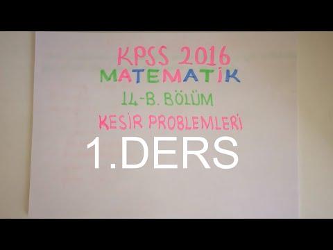 71) KESİR PROBLEMLERİ-I (KPSS Matematik 2016) 14-B Bölüm 1.Parça