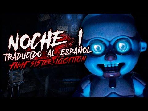 FIVE NIGHTS AT FREDDY'S SISTER LOCATION: NOCHE 1 - TRADUCIDO AL ESPAÑOL - FNAF SL