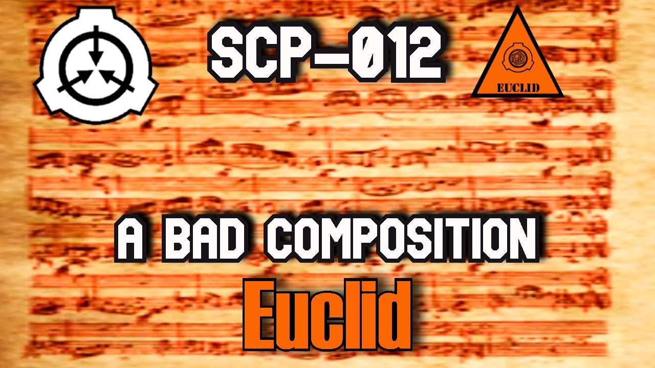 SCP-012 A Bad Composition | object class euclid | cognitohazard /  musical scp