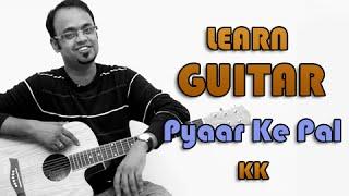 Pyaar Ke Pal Guitar Lesson - Pal - KK, Leslie Lewis