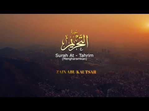 Surah At Tahrim  سُورَةُ التَّحۡرِيمِ - Zain Abu Kautsar