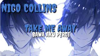 Lagu barat bikin terharu|Nico collins-Take me away|lirik terjemahan|Indonesia