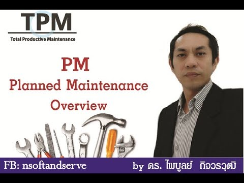 TPM EP.5 : Planned Maintenance (PM Overview)