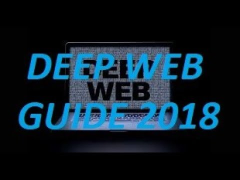 The BEST Guide To The Deep Web 2018
