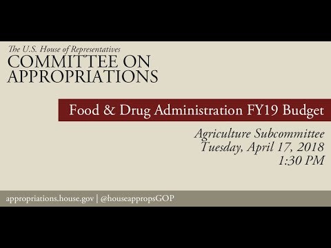 Hearing: FY 2019 Budget - Food and Drug Administration (EventID=108145)