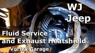 jeep wj maintenance part 4 fluid changes exhaust heatshield vortex garage ep 7