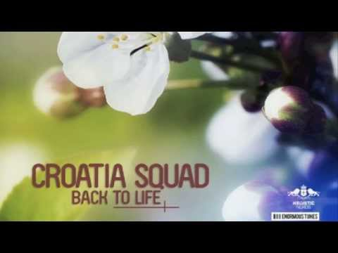 Croatia Squad - Back To Life (Radio Edit) OUT NOW!