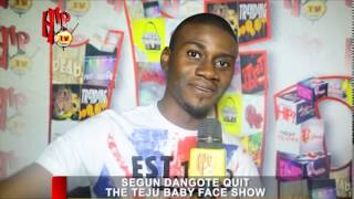 Segun Dangote quit the Teju Baby Face Show Nigerian Entertainment News