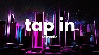 Saweetie - Tap In (Clean - Lyrics) | ''tap, tap, tap in, wrist on glitter, waist on thinner''