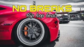NO BREAKS - Hip Hop beat [prod. By Serotonin Dose]