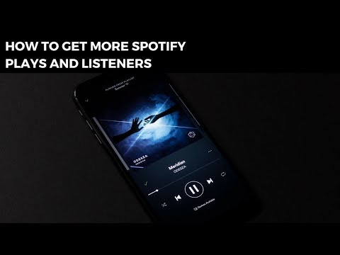 How To Get More Spotify Plays and Listeners
