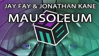 Jay Fay & Jonathan Kane - Mausoleum [Free Download]
