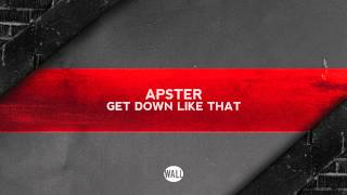 Apster - Get Down Like That (OUT NOW)