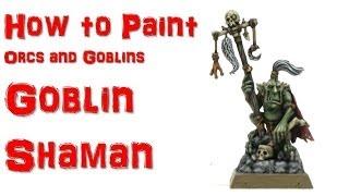 How to Paint: Goblin Shaman
