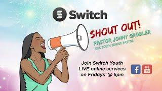 Celeb Shout Out!   Switch Youth   Pastor Johny Grobler