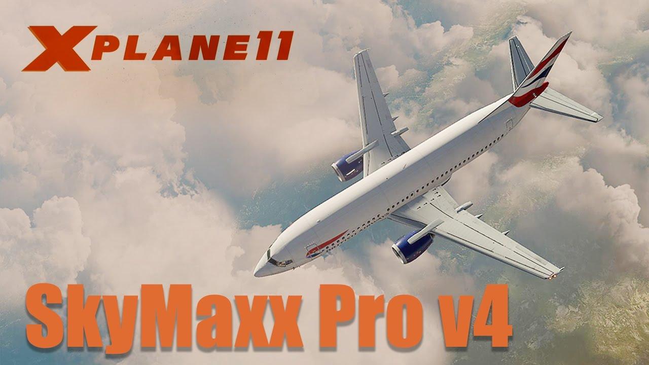 X-plane 11 - Sky MAXX Pro v4 - FLIGHT  XTREME  AVIATION