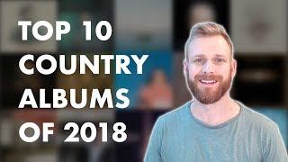 Download Top 10 Country Albums of 2018 Mp3 and Videos
