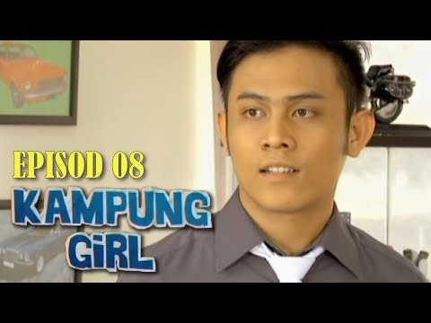 Kampung Girl   Episod 8