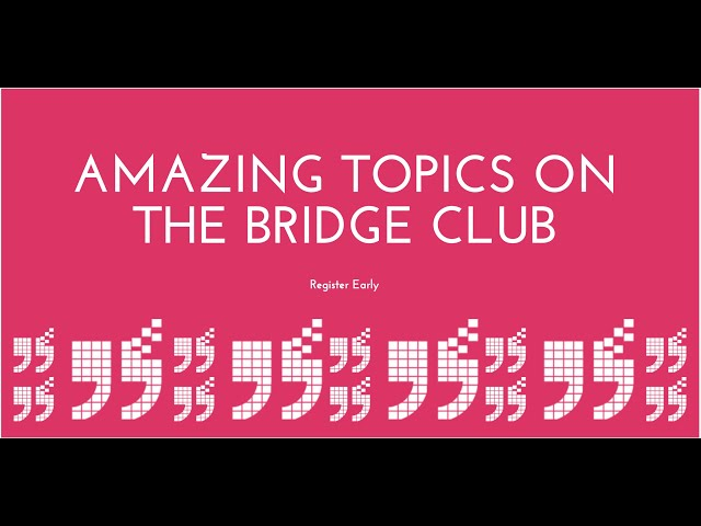 The Bridge Club Shares What Is Coming Next