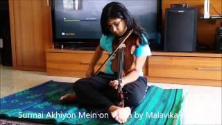 Surmai Akhiyon Mein / Kanne Kalaimaane / Surmayee Ankhiyon Mein Violin cover by Malavika Harish