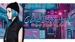 2NE1 - Come Back Home [ENGLISH COVER]