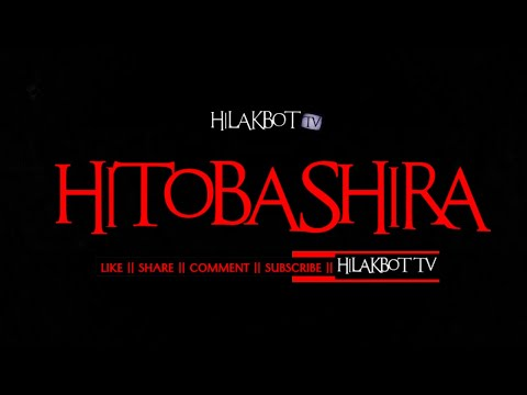 Tagalog Horror Story - HITOBASHIRA (Japanese Urban Legend) || HILAKBOT TV