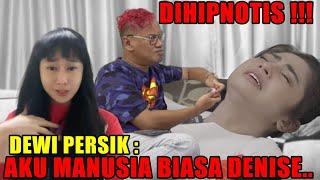 DIHIPNOTIS ‼ DEWI PERSSIK DIBUAT NANGIS SAMA DENISE