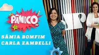 Carla Zambelli e Sâmia Bomfim - Pânico - 26/07/18