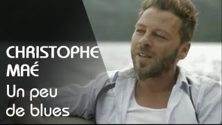 Смотреть клип Christophe Maé - Un Peu De Blues