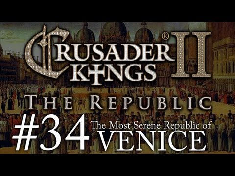 Crusader Kings 2: The Republic of Venice - Episode 34