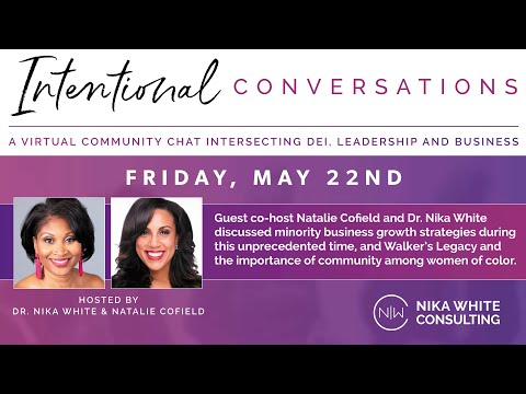 NWC Intentional Conversation with Dr. Nika White and Natalie Cofield