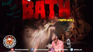 Choppa Skull - Wull One Bath - March 2020