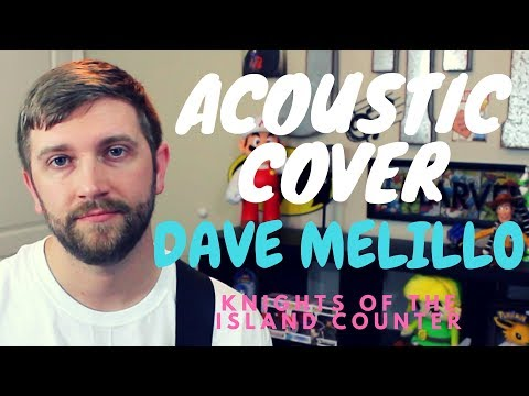Dave Melillo - Knights Of The Island Counter (Acoustic Cover)