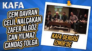 KAFA Dergisi İzmir'de! 2. Bölüm - Cem Davran, Celil Nalçakan, Zafer Algöz, Can Yılmaz, Candaş Tolga