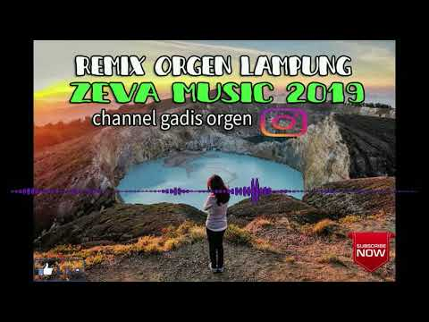 REMIX ORGEN LAMPUNG ZEVA MUSIC 2019