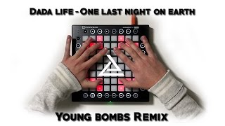 Dada Life - One Last Night On Earth (Young Bombs Remix) [Launchpad Pro Cover] + Project file