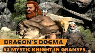 Dragon's Dogma Dark Arisen PS4 Pro | The Mystic Knight in Gransys [Part 2]