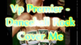 Vp Premier - Cover Me Remix - Tinga Steward & Ninja Man - Dancehall Rock