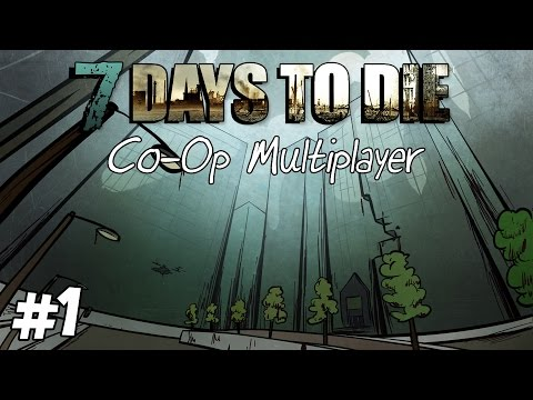 "7 Days to Die │ Coop Multiplayer │ S2 │Part 1 │ ""Washington"""