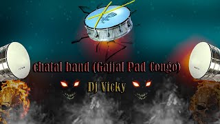 Chatal Band ( Gajjal Pad Mix ) By Dj Vicky # Download Link In Description